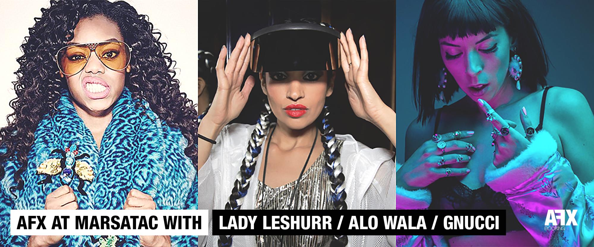 AFX @ MARSATAC AVEC : LADY LESHURR / ALO WALA / GNUCCI