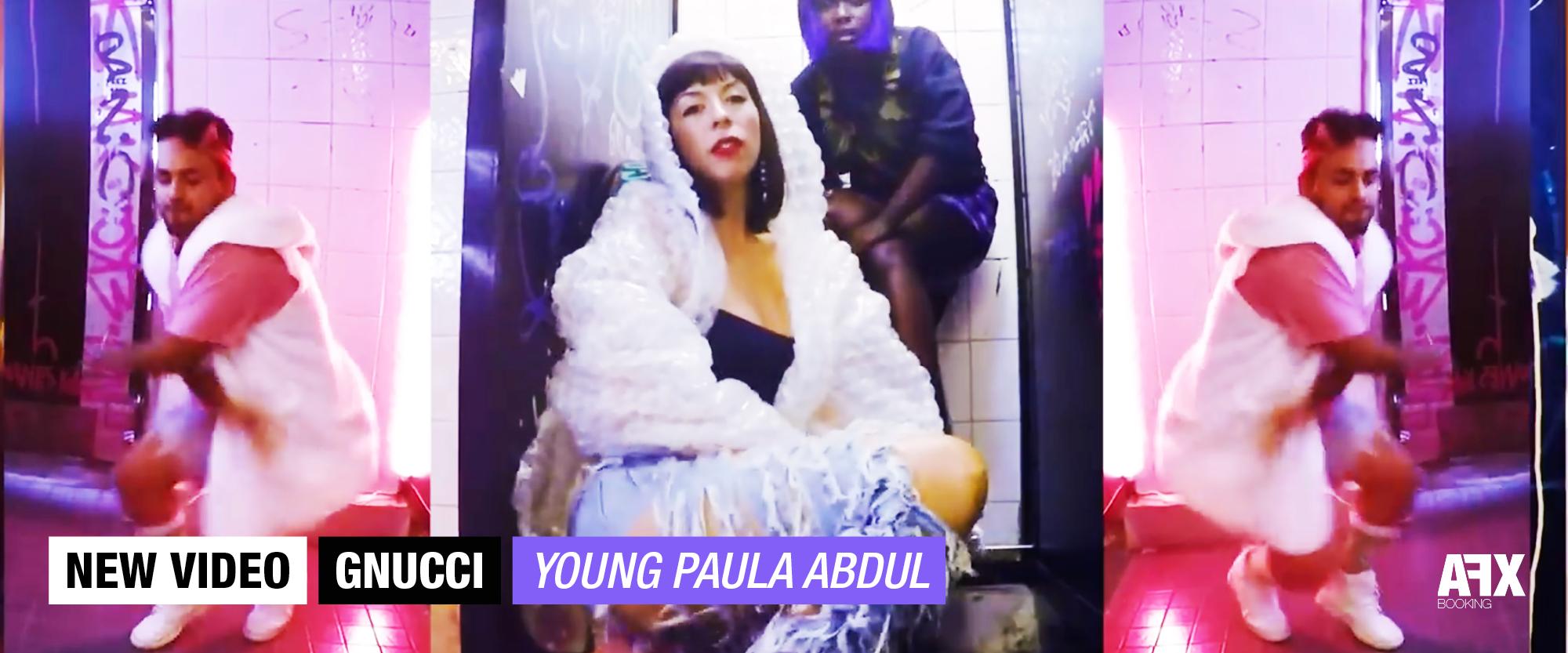 GNUCCI : NOUVELLE VIDEO «YOUNG PAULA ABDUL»