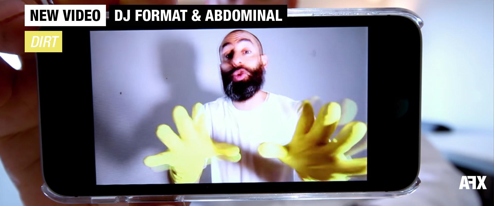 DJ FORMAT & ABDOMINAL : NOUVEAU CLIP «DIRT»